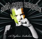 Auld Corn Brigade- 'Fighters Lullaby'
