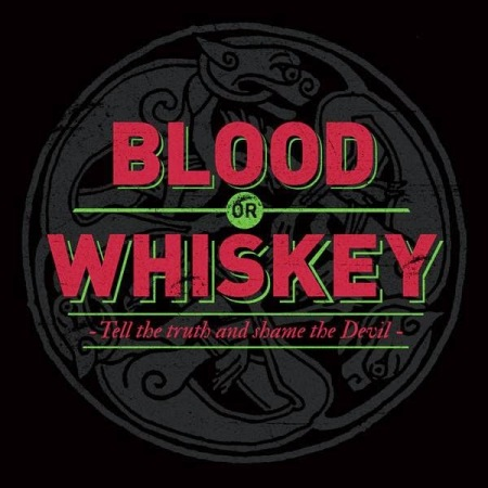 Blood Or Whiskey- 'Tell The Truth And Shame The Devil' (2014)‏
