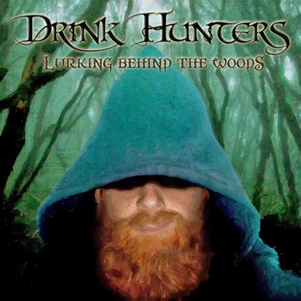 The Drink Hunters- 'Lurking Behind the Woods' (2014)