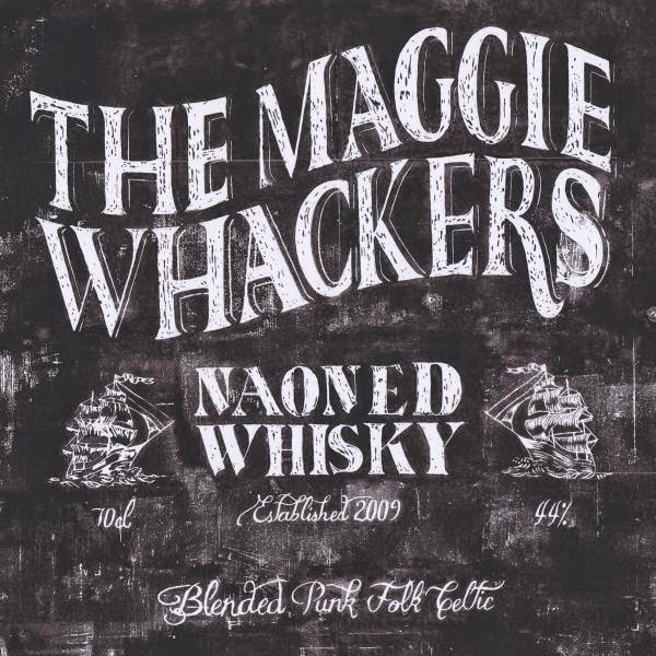 The Maggie Whackers- 'Naoned Whisky' (2014)