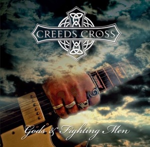 Creeds Cross- 'Gods And Fighting Men' (2014)