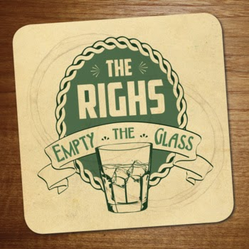The Righs- 'Empty The Glass' (2014)