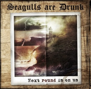 Seagulls Are Dunk-'Next Round Is On Us' (2014)