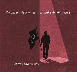 SEVEN NATIONS- 'Tales From The Eigth Nation' (2014)