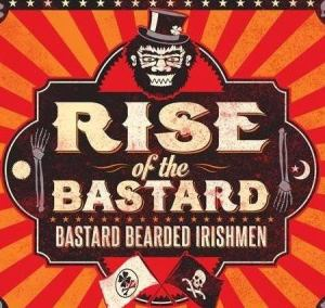 BASTARD BEARDED IRISHMEN- 'Rise Of The Bastard' (2014)