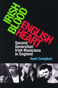Irish blood, English heart: second generation Irish musicians in EnglandSeán Campbell(Cork University Press, €39)ISBN 9781859184615
