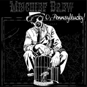 Mischief Brew- 'O, Pennsyltucky!' (2014)