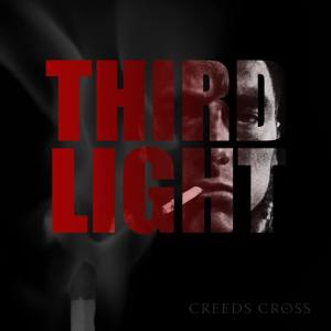 Creeds Cross- Third Light (2014)