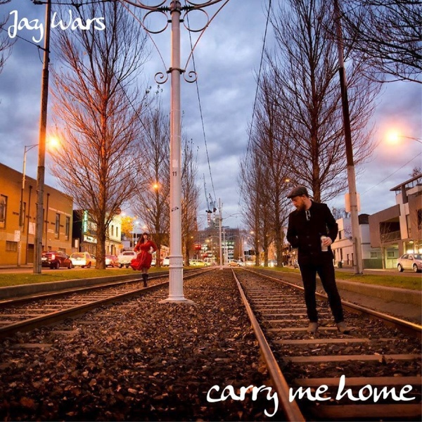 Jay Wars- 'Carry Me Home' (2014)