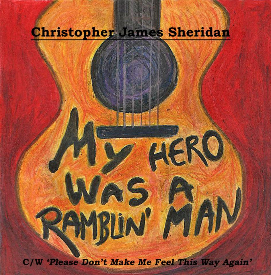 Christopher James Sheridan- 'My Hero Is A Rambling Man'