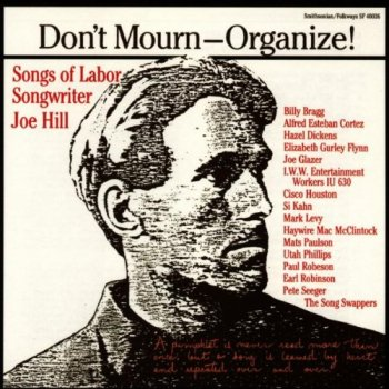 CLASSIC ALBUM REVIEW: VARIOUS ARTISTS- 'Don't Mourn. Organize!- Songs Of Labor Songwriter Joe Hill' (1990)