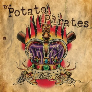 The Potato Pirates- 'Raised Better Than This' (2014)