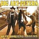 BIG ART PETERS- 'Quit Horsing Around' (2014)