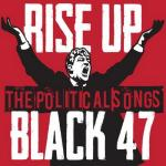 Black 47- 'Rise Up' (2014)