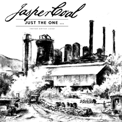 Jasper Coal- Just The One...