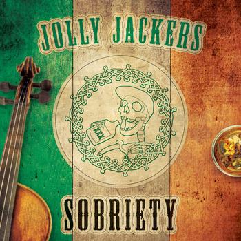 Jolly Jackers- 'Sobriety'