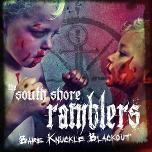 South Shore Ramblers-'Bare Knuckle Blackout' (2014)