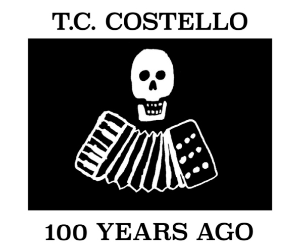 T.C. Costello- '100 Years Ago' (2015)