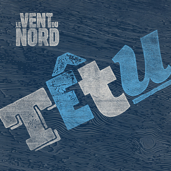 LE VENT DU NORD- 'Têtu' (2015)