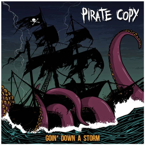 PIRATE COPY 'Goin Down A Storm' (2015)