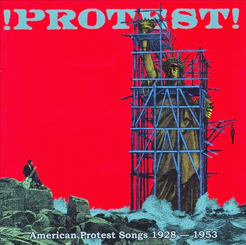 PROTEST! AMERICAN PROTEST SONGS 1928-1953