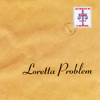 Loretta Problem- 'Justice Or Crime' (2015)
