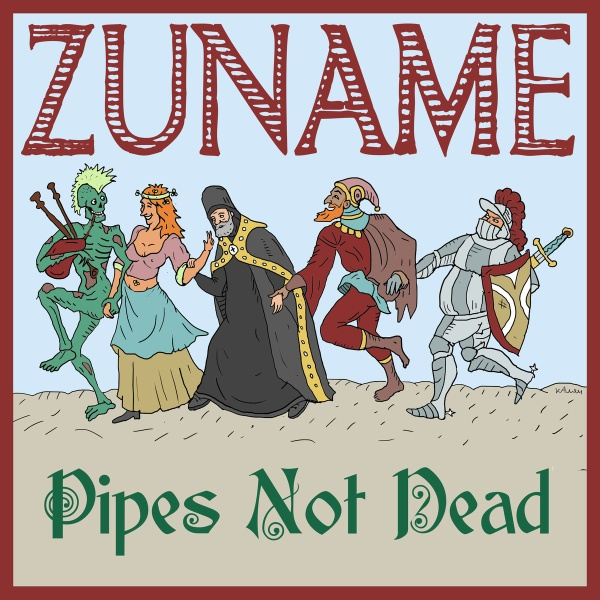 Zuname- 'Pipes Not Dead' (2105)