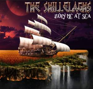 The Shillelaghs- Bury Me At Sea