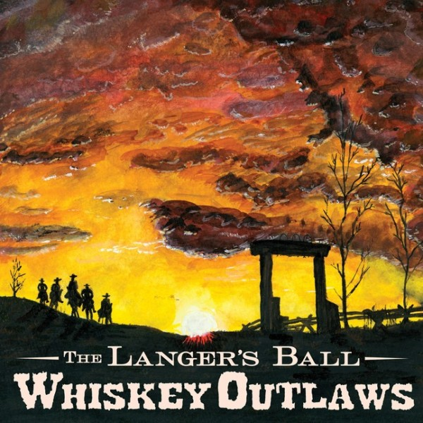 The Langer's Ball-Whiskey Outlaws (2016)