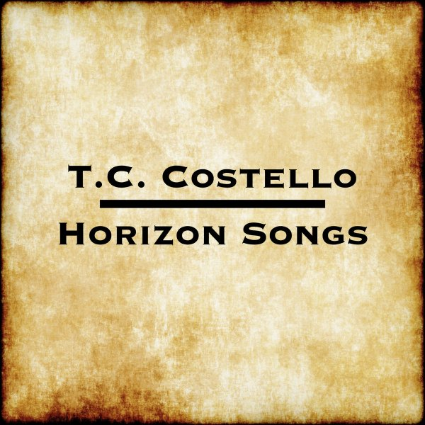 3058de67c240 Horizon Songs is the sixth studio album from long time auld mucker of  London Celtic Punks T.C. Costello. Though based in his adopted home town of  Greenville ...