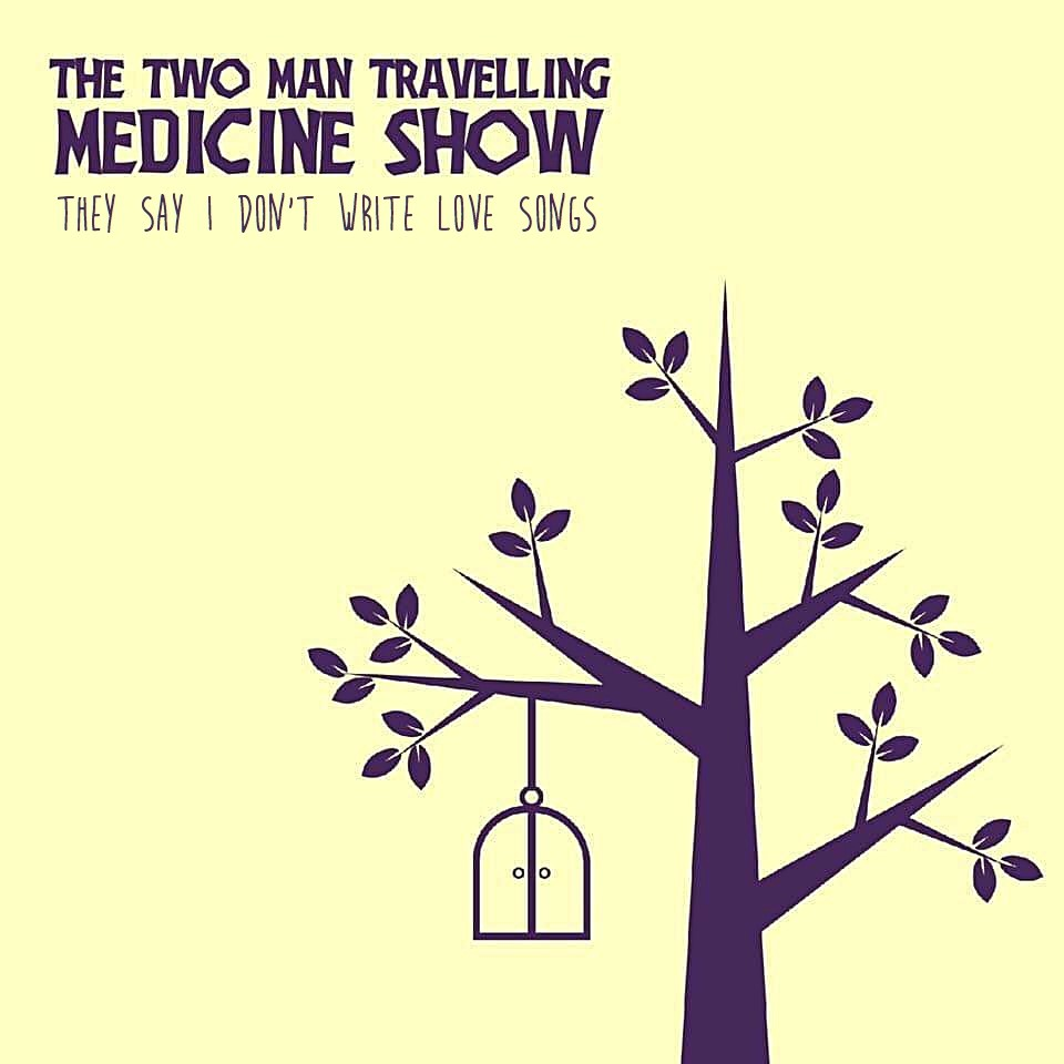 EP REVIEW: THE TWO MAN TRAVELLING MEDICINE SHOW- 'They Say I Don't ...